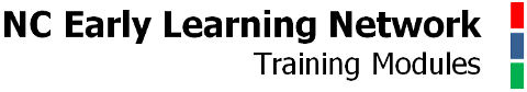 NC Early Learning Network Training Modules